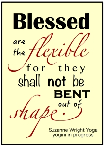 Blessed are the flexible