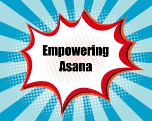 Empowering Asana